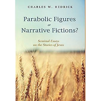 Parabolic Figures or Narrative Fictions? by Charles W Hedrick - 97814