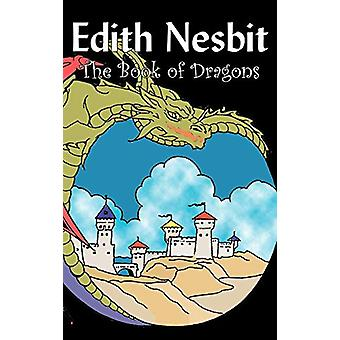The Book of Dragons by Edith Nesbit - Fiction - Fantasy & Magic b