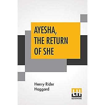 Ayesha - The Return Of She - The Further History Of She-Who-Must-Be-Ob
