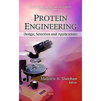 Protein Engineering by Edited by Mallorie N Sheehan
