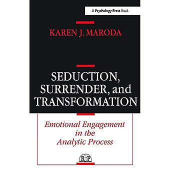 Seduction, Surrender and Transformation: Emotional Engagement in the Analytic Process (Relational Perspectives Book): Emotional Engagement in the Analytic ... (Relational Perspectives Book Series)