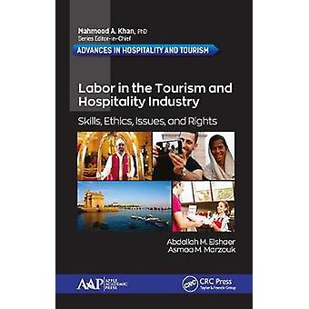 Labor in the Tourism and Hospitality Industry Skills Ethics Issues and Rights Advances in Hospitality and Tourism