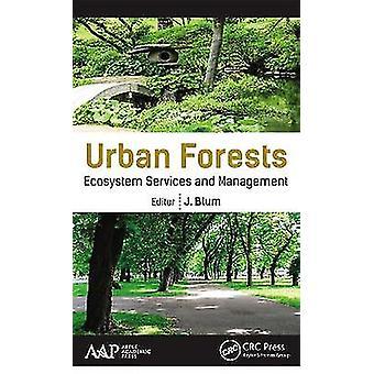Servicios y gestión de los ecosistemas de los bosques urbanos