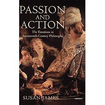 Passion et action : les émotions dans la philosophie du XVIIe siècle