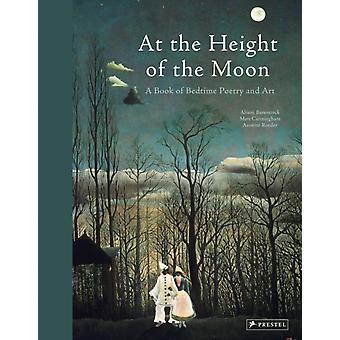 At the Height of the Moon by Edited by Annette Roeder & Edited by Alison Baverstock & Edited by Matt Cunningham