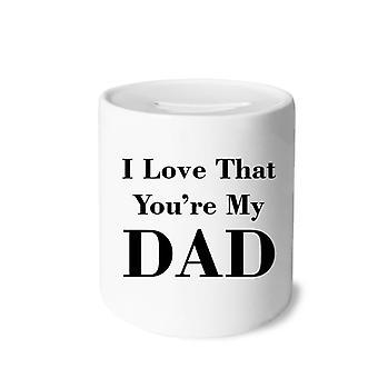 You're My Dad Father's Festival Zitat Keramik Sparschwein
