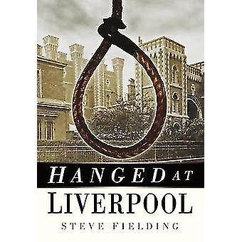 Hängd på Liverpool av Steve Fielding - 9780750947510 bok