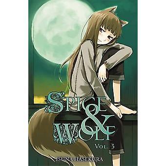 Spice and Wolf - v. 3 - powieści Isuna Hasekury - 9780759531079 książki