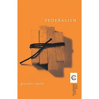 Federalism av Jennifer Smith - 9780774810616 bok