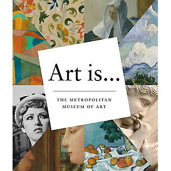 Sztuka jest... przez Metropolitan Museum of Art - 9781419711251 książki