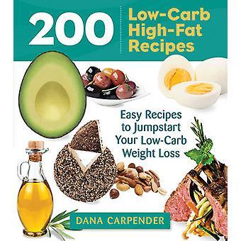 200 Low-Carb - hög fetthalt recept - lätt recept att Jumpstart din Low-C