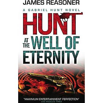 Gabriel Hunt - Hunt at the Well of Eternity by James Reasoner - 978178