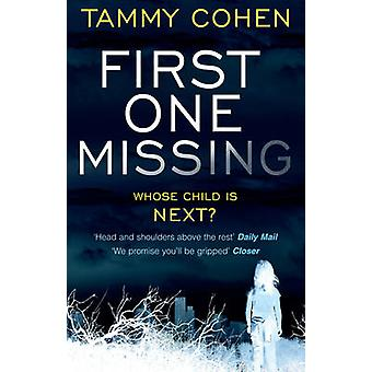 First One Missing by Tammy Cohen - 9781784160180 Book