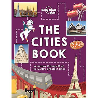 Le livre de villes par Lonely Planet Kids - Heather Carswell - Bridget Gl