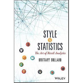 Style & Statistics - The Art of Retail Analytics by Brittany Bullard -