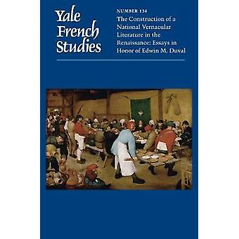 Yale French Studies - Number 134 - The Construction of a National Vern