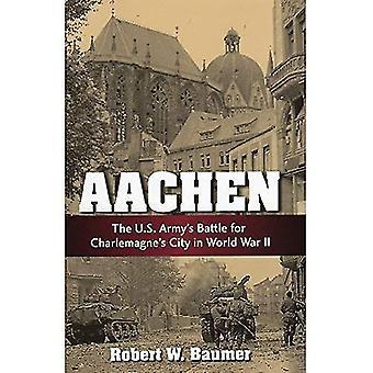 Aachen: De US Army's Battle voor Karel de grote de stad in de Tweede Wereldoorlog