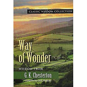 Way of Wonder: Wisdom from G.K. Chesterton (Classic Wisdom Collection)