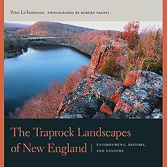 De Traprock landskap av nya England: miljö, historia och kultur (Driftless Connecticut serie & Garnet...