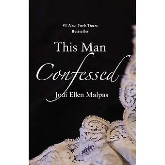 This Man Confessed (This Man Trilogy)