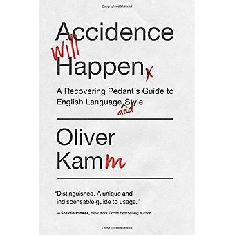 Accidence zal gebeuren: Een herstellende Pedant gids voor de Engelse taal en stijl