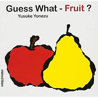 Guess What? Fruit