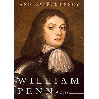 William Penn: Ein Leben