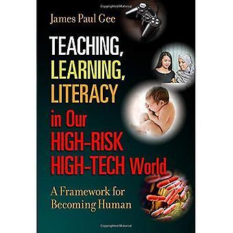 Lehren, lernen, Alphabetisierung in unserer High-Risk Hightech-Welt: ein Rahmen für die Menschwerdung