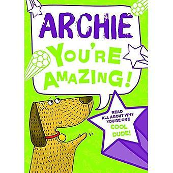 Archie - du bist erstaunlich!: Lesen Sie alles über warum du ein cooler Typ bist!