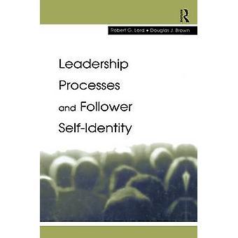 Ledarskapsprocesser och efterföljare Selfidentity av Herren & Robert G.