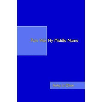 Pain Was My Middle Name by Chun & Anita Li