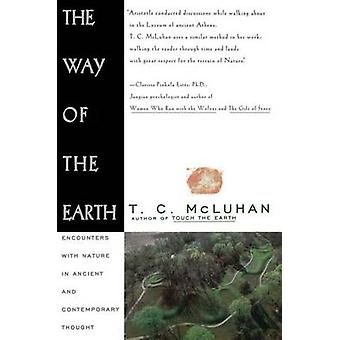 Way of the Earth by McLuhan & T. C.