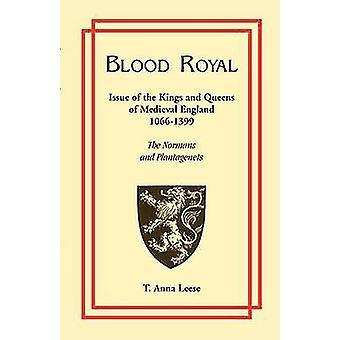 Sangue reale problema dei re e regine di 10661399 medievali Normanni e Plantageneti da Anna Leese & T.