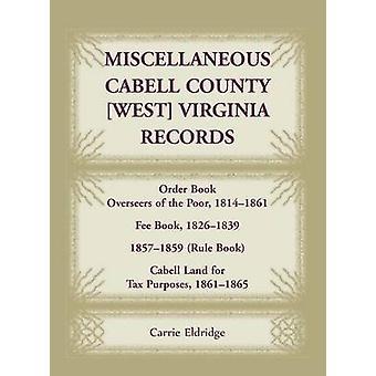Diverse Cabell County West Virginia registrerer ordrebog overvågere af fattige 18141861 gebyr bog 18261839 18571859 regel bog Cabell Land skattemæssigt 1861186 af Eldridge & Carrie