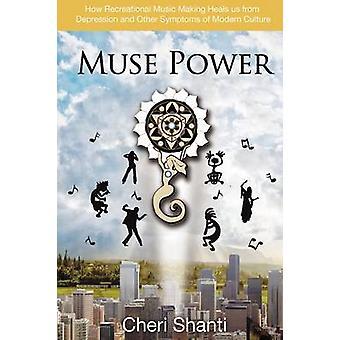 Muse macht wie Depression und die Symptome der modernen Kultur durch Freizeit Musizieren von Shanti & Cheri heilen