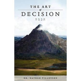 The Art of Decision by TILLOTSON & NATHAN