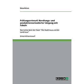Unterrichtsstunde Handlungs und produktionsorientierter Umgang mit Fabeln Deutsch 3. Klasse Grundschule by Peters & Elena