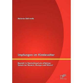 Impfungen im Kindesalter Besteht in Deutschland ein effektiver Schutz vor Masern Mumps und Rteln by Behrends & Melanie