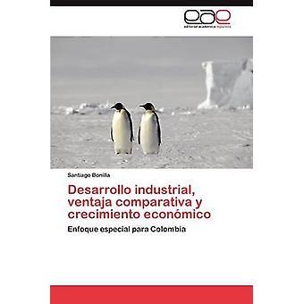 Desarrollo industriella ventaja jämförande y crecimiento econmico av Bonilla Santiago