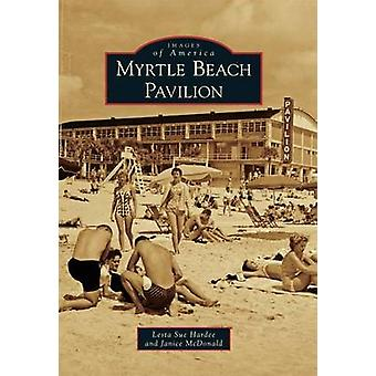 Myrtle Beach Pavilion by Lesta Sue Hardee - Janice McDonald - 9780738