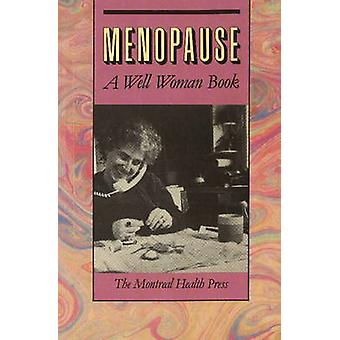 Menopause - A Well Woman Book (Revised edition) by Montreal Health Pre