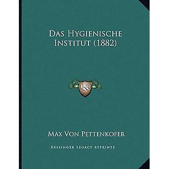 Das Hygienische Institut (1882) by Max Von Pettenkofer - 978116735143