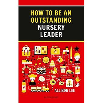 How to be an Outstanding Nursery Leader by How to be an Outstanding N