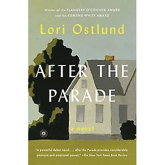 After the Parade by Lori Ostlund - 9781476790114 Book