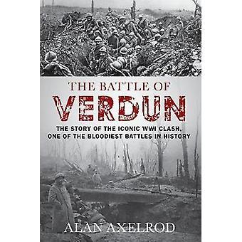 The Battle of Verdun by Alan Axelrod - 9781493038008 Book