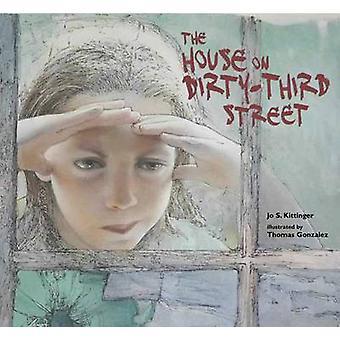 The House on Dirty-Third Street by Jo S Kittinger - Thomas Gonzalez -