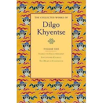 The Collected Works of Dilgo Khyentse - Volume One by Dilgo Khyentse -