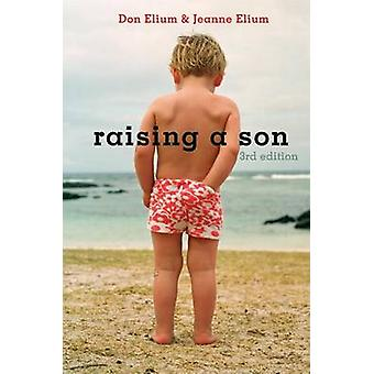 Raising a Son - Parents and the Making of a Healthy Man (3rd Revised e