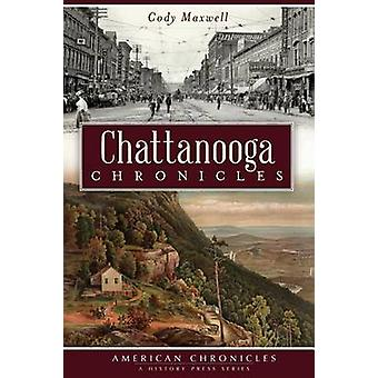 Chattanooga Chronicles by Cody Maxwell - 9781609496586 Book