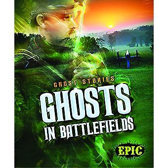 Ghosts in Battlefields by Lisa Owings - 9781626174269 Book